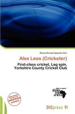 Alex Lees (Cricketer) (Paperback): Dismas Reinald Apostolis