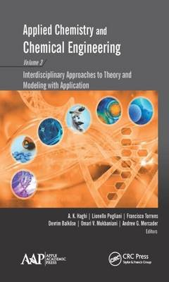 Applied Chemistry and Chemical Engineering, Volume 3 - Interdisciplinary Approaches to Theory and Modeling with Applications...