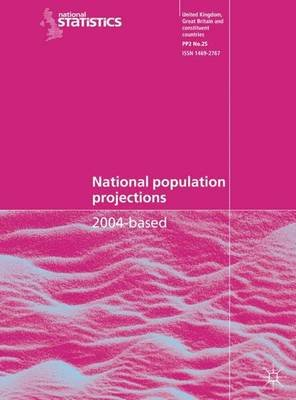 National Population Projections 2004 - Based (Paperback): Office for National Statistics