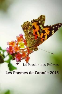 Les Poemes De Lannee 2015 French Paperback La Passion