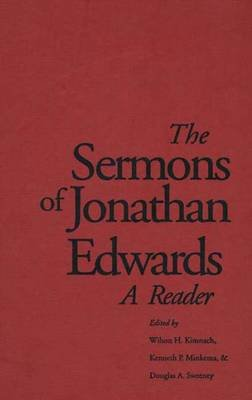 The Sermons of Jonathan Edwards - A Reader (Hardcover): Jonathan Edwards