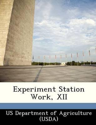 Experiment Station Work, XII (Paperback):