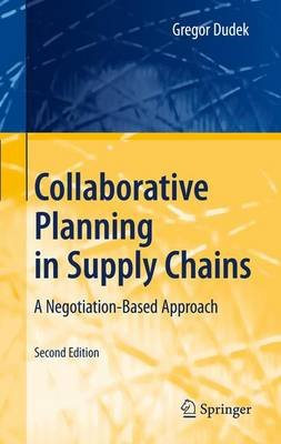 Collaborative Planning in Supply Chains (Electronic book text, 2nd Revised edition): Gregor Dudek