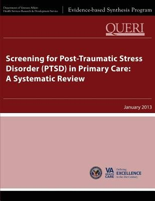Screening for Post-Traumatic Stress Disorder (Ptsd) in Primary Care - A Systematic Review (Paperback): U S Department of...
