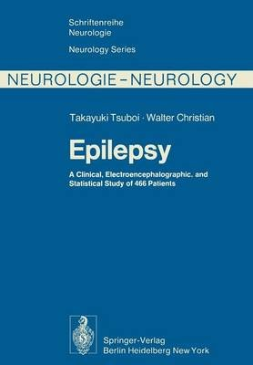 Epilepsy - A Clinical, Electroencephalographic, and Statistical Study of 466 Patients (Paperback, Softcover reprint of the...