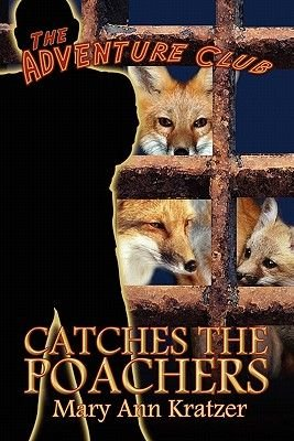 The Adventure Club Catches the Poachers (Paperback): Mary,  Ann Kratzer