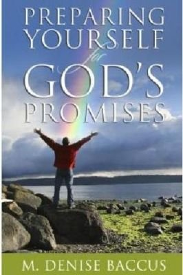 Preparing Yourself for God's Promises (Paperback): M. Denise Baccus
