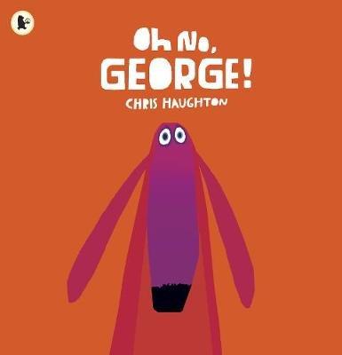 Oh No, George! (Paperback): Chris Haughton