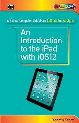 An Introduction to th iPad with iOS12 (Paperback): Andrew Edney