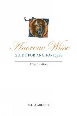Ancrene Wisse / Guide for Anchoresses - A Translation (Paperback, Annotated Ed): Bella Millett