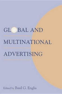 Global and Multinational Advertising (Electronic book text): Basil G. Englis
