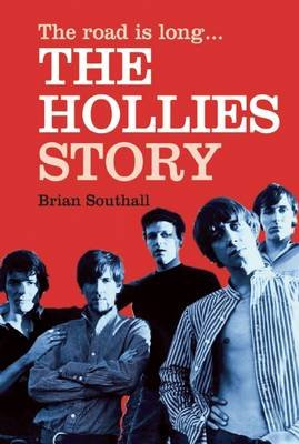 The Road Is Long: The Hollies Story (Paperback): Brian Southall