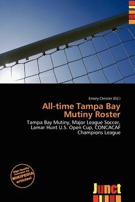 All-Time Tampa Bay Mutiny Roster (Paperback): Emory Christer