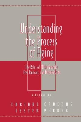 Understanding the Process of Aging (Electronic book text): Cadenas/Packer