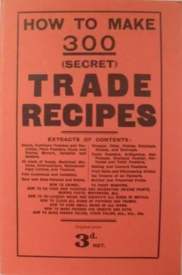 How to Make 300 (Secret) Trade Recipes (Paperback):