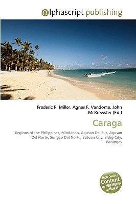 Caraga (Paperback): Frederic P. Miller, Agnes F. Vandome, John McBrewster