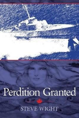 Perdition Granted (Paperback): Steve Wight