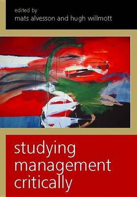 Studying Management Critically (Electronic book text): Mats Alvesson, Hugh Willmott