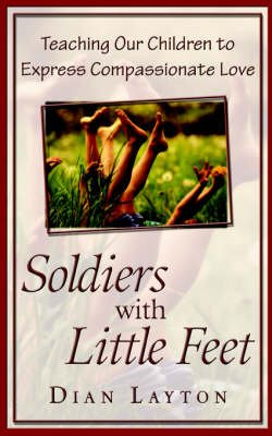 Soldiers with Little Feet (Paperback): Dian Layton