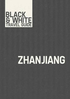 Zhanjiang - Black & White Travel Guide (Electronic book text): Black & White