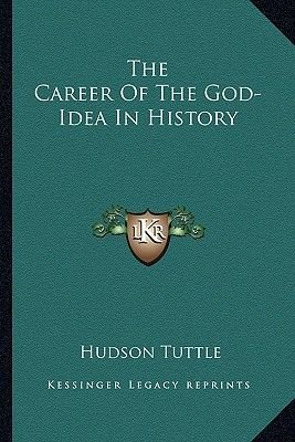 The Career Of The God-Idea In History (Paperback): Hudson Tuttle