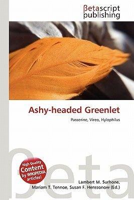 Ashy-Headed Greenlet (Paperback): Lambert M. Surhone, Mariam T. Tennoe, Susan F. Henssonow