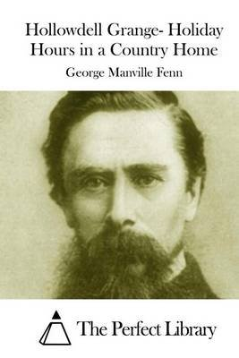 Hollowdell Grange- Holiday Hours in a Country Home (Paperback): George Manville Fenn