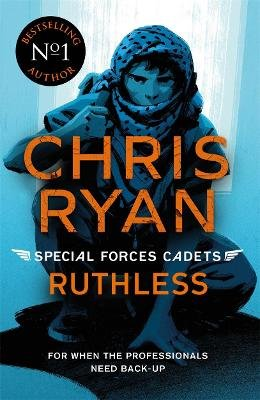 Special Forces Cadets 4: Ruthless (Paperback): Chris Ryan
