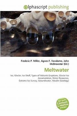 Meltwater (Paperback): Frederic P. Miller, Agnes F. Vandome, John McBrewster