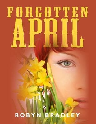 Forgotten April (Electronic book text): Robyn Bradley