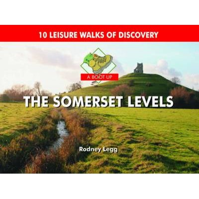 A Boot Up the Somerset Levels (Hardcover): Rodney Legg