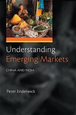 Understanding Emerging Markets - China and India (Electronic book text): Peter Enderwick