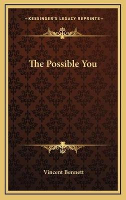 The Possible You (Hardcover): Vincent Bennett