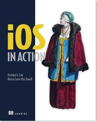 iOS in Action (Paperback): Brendan Lim, Martin Conte Mac Donnell