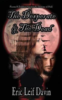 The Desperate and the Dead (Paperback): Eric Leif Davin
