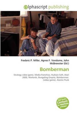 Bomberman (Paperback): Frederic P. Miller, Agnes F. Vandome, John McBrewster