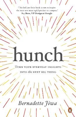 Hunch - Turn Your Everyday Insights into the Next Big Thing (Paperback): Bernadette Jiwa