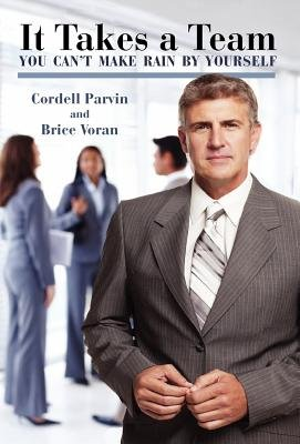 It Takes a Team (Hardcover): Cordell Parvin, Brice Voran