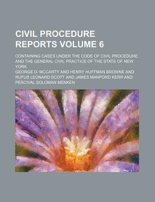 Civil Procedure Reports; Containing Cases Under the Code of Civil Procedure and the General Civil Practice of the State of New...