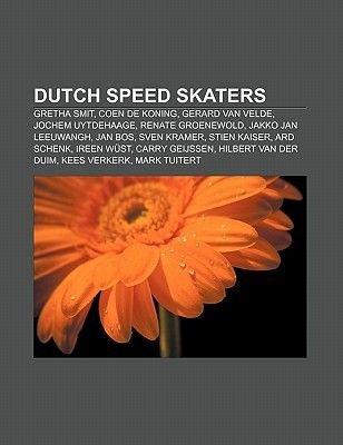 Dutch Speed Skaters - Gretha Smit, Coen de Koning, Gerard Van Velde, Jochem Uytdehaage, Renate Groenewold, Jakko Jan Leeuwangh,...
