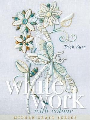 Whitework with Colour (Hardcover): Trish Burr