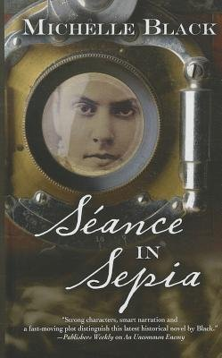 Seance in Sepia (Large print, Hardcover, large type edition): Michelle Black