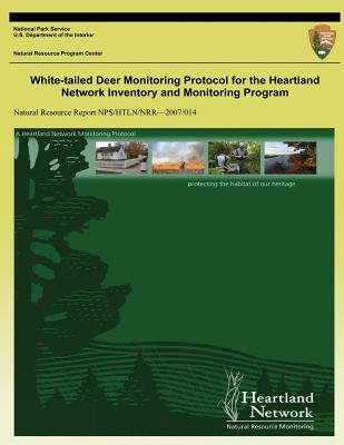 White-Tailed Deer Monitoring Protocol for the Heartland Network Inventory and Monitoring Program (Paperback): David G. Peitz,...