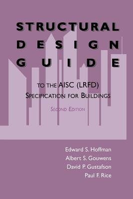 Structural Design Guide - To the AISC (LRFD) Specification for Buildings (Paperback, Softcover reprint of the original 2nd ed....