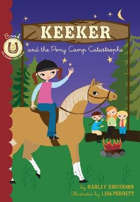 Keeker and Pony Camp Catastrophe, Bk. 5 (Hardcover, Library binding): Hadley Higginson, Lisa Perrett