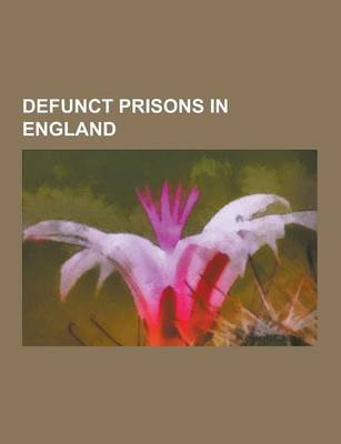 Defunct Prisons in England - Tower of London, Norman Cross, Harperley POW Camp 93, Oxford Castle, Norwich Castle, Wallingford...