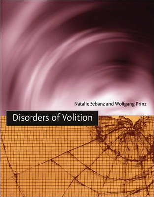 Disorders of Volition (Paperback): Natalie Sebanz, Wolfgang Prinz
