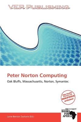 Peter Norton Computing (Paperback): Larrie Benton Zacharie