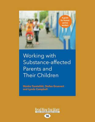 Working with Substance-Affected Parents and Their Children (Large print, Paperback, Large type / large print edition): Menka...