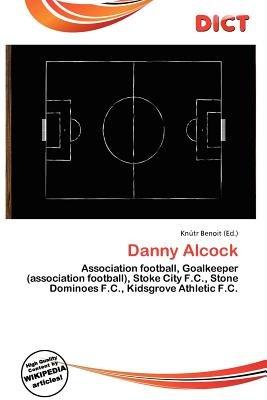Danny Alcock (Paperback): Knutr Benoit